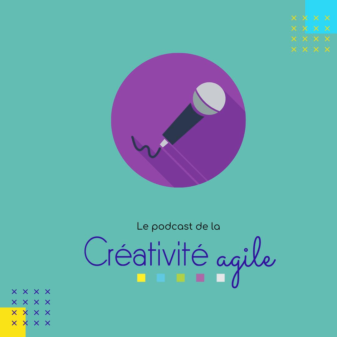 podcast créativité agile