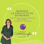 Postcast Créativité Agile - Interview Corinne Landais - Manager la créativité en entreprise
