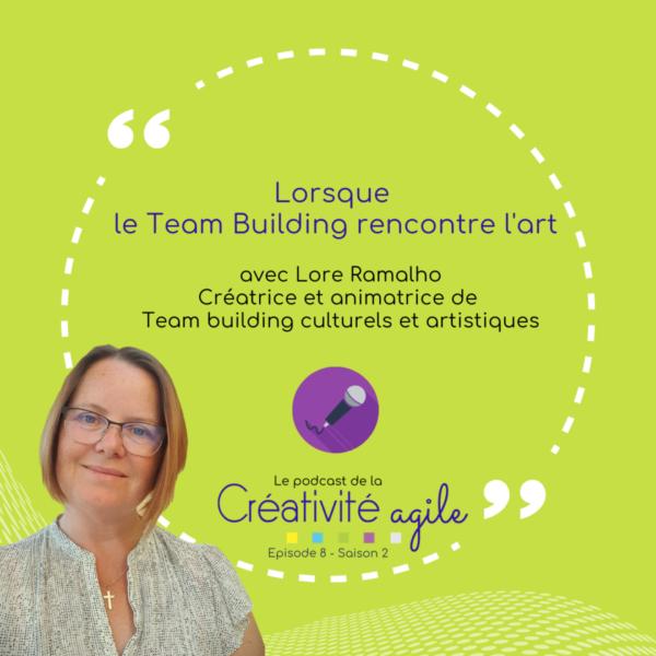 Lorsque le team building rencontre l'art- interview de Lore Ramalho - Créativité Agile